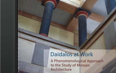 Παρουσίαση του βιβλίου «Daidalos at Work. A phenomenological approach to the study of Minoan Architecture» της Δρ Κλ. Παλυβού