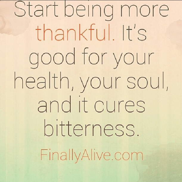 Thankfulness/ bitterness quote