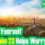 EP-34 See For Yourself How Psalm 23 Helps Worry