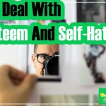 EP-36 How To Deal With Self-Esteem And Self-Hate