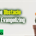 EP-50 The Obstacles of Evangelizing When You're Not An Evangelist