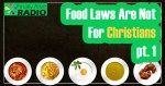 EP-55 Food Laws Are Not For Christians pt. 1