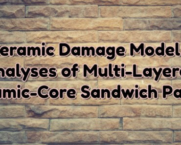 A Ceramic Damage Model for Analyses of Multi-Layered Ceramic-Core Sandwich Panels Under Blast Wave Pressure Loading 1