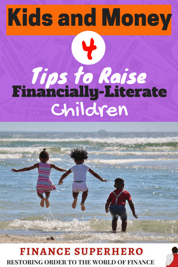 A primary responsibility of parents is to teach kids how to manage money. Follow these 4 easy tips to raise financially-literate children!