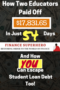 If two educators can escape from student loans - over $17,000 in only 54 days - so can you! Read on to see how they did it and how you can do it, too.