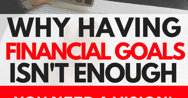 Why Having Financial Goals Isn't Enough