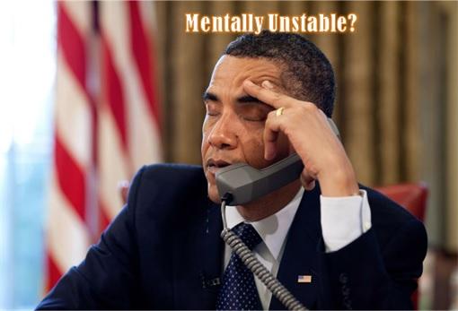 Barack Obama Mentally Unstable