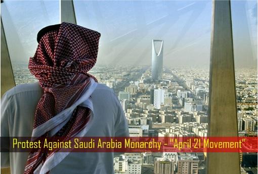 Protest Against Saudi Arabia Monarchy - April 21 Movement