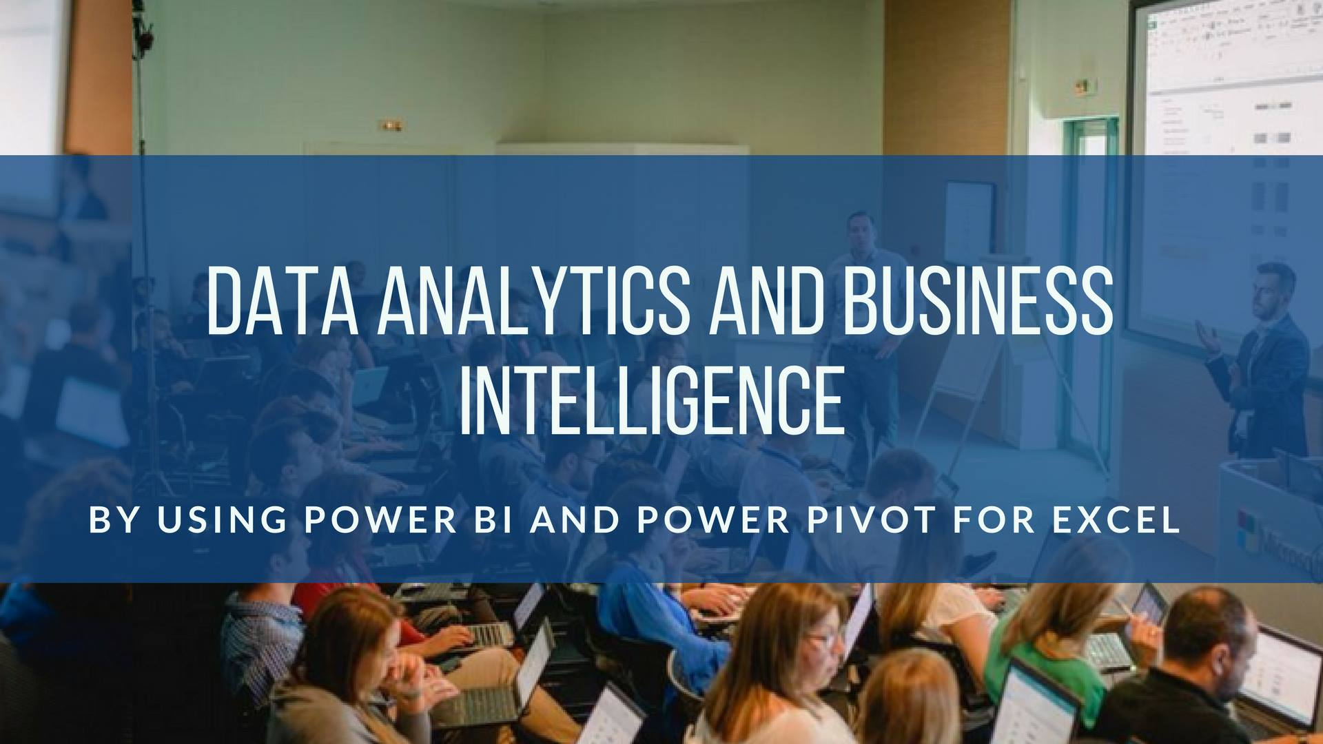 Data Analytics and Business Intelligence Power BI & Power Pivot for Excel