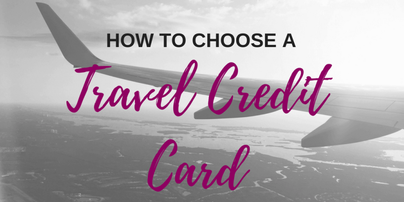how to choose the best travel card for you