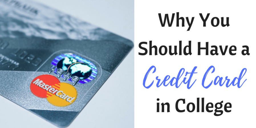 Why You Should Have a Credit Card in College
