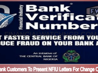 BVN: Bank Customers To Present NFIU Letters For Change Of Name
