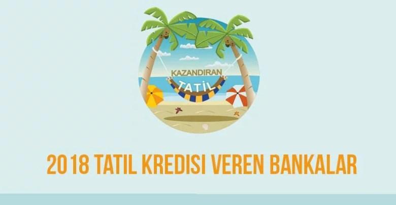 2018 Tatil Kredisi Veren Bankalar