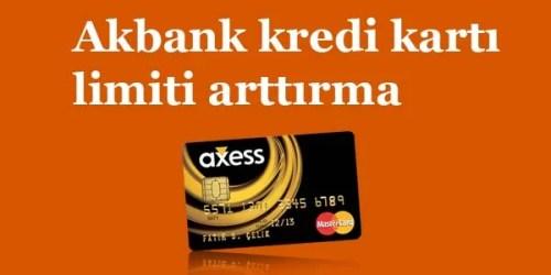 Akbank kredi kartı limiti arttırma
