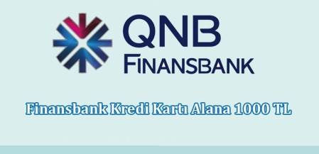Finansbank Kredi Kartı Alana 1000 TL