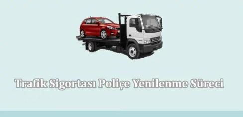 Trafik Sigortası Poliçe Yenilenme Süreci