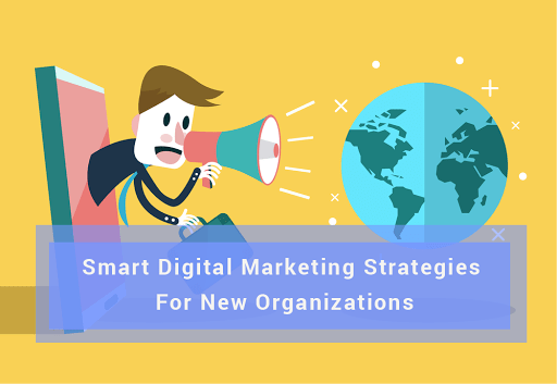 10 Budget Smart Digital Marketing Strategies For New Organizations