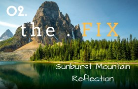 The FIX 02: Sunburst Mountain Reflection