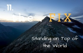 The FIX 11: Standing on Top of the World