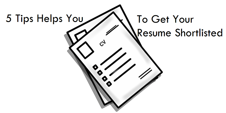 these 5 tips help to get your resume cv shortlisted 100 working