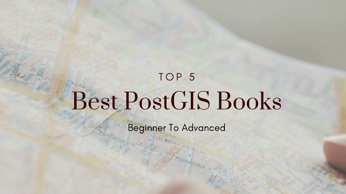 Best PostGIS Books for Beginners and Experts