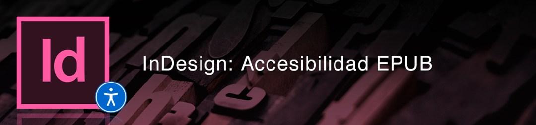 Encabezado Adobe InDesign: Accesibilidad ePUB