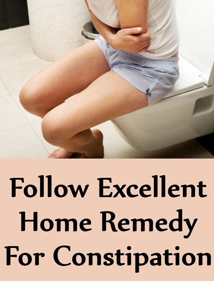 Follow Excellent Home Remedy For Constipation