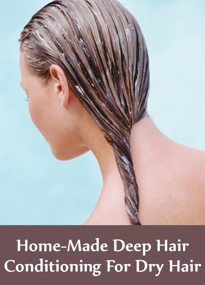 Home-Made Deep Hair Conditioning For Dry Hair