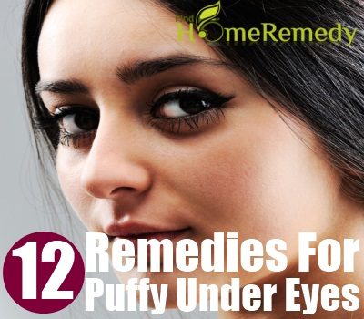 12 Home Remedies For Puffy Under Eyes - Natural Treatments