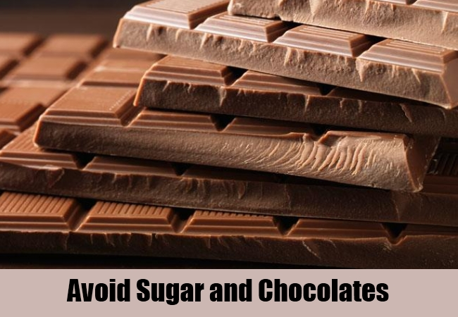 Avoid Sugar and Chocolates