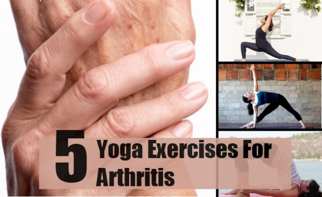 5 Effective Yoga Exercises For Arthritis How To Get Rid Of Arthritis With Yoga Find Home Remedy Supplements