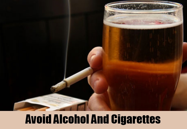 Avoid Alcohol And Cigarettes