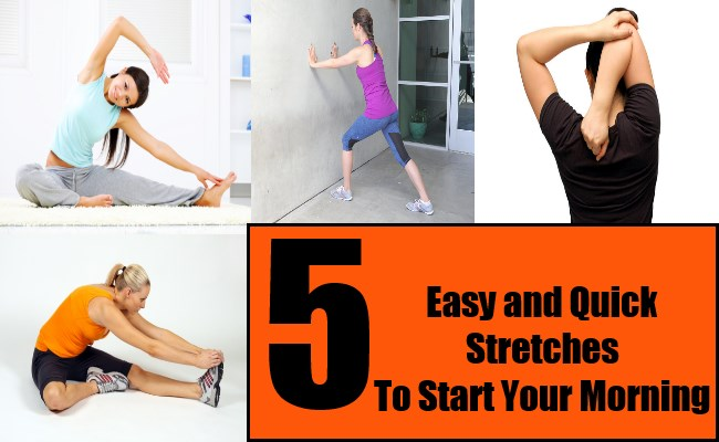 5 Easy and Quick Stretches To Start Your Morning