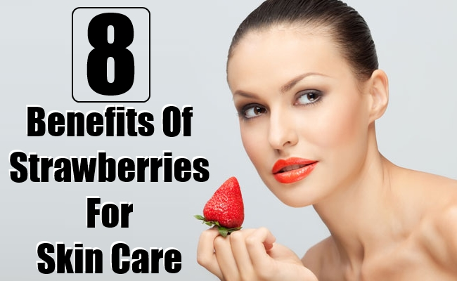 Benefits Of Strawberries For Skin Care