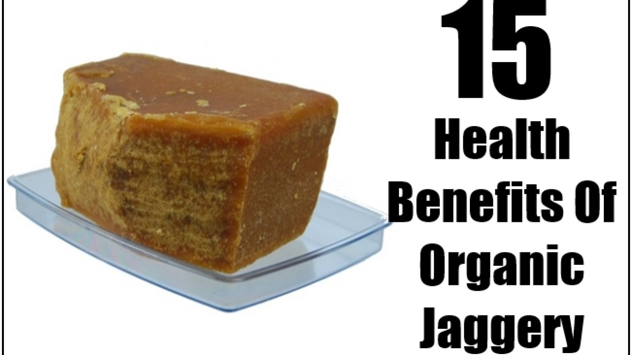 15 Fabulous Health Benefits Of Organic Jaggery | Find Home