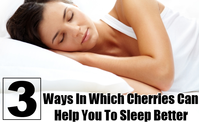 Ways In Which Cherries Can Help You To Sleep Better