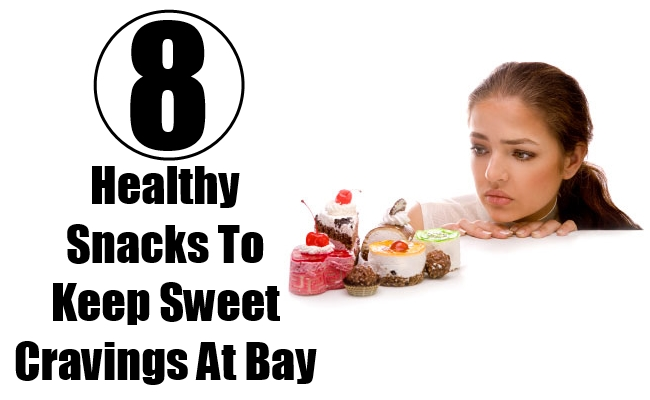 Healthy Snacks To Keep Sweet Cravings At Bay