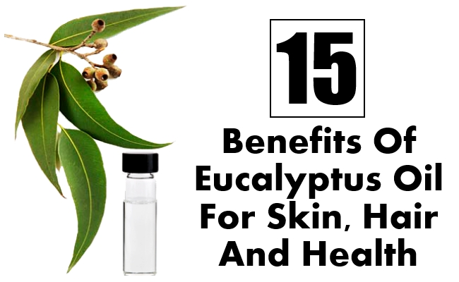 Benefits Of Eucalyptus Oil For Skin, Hair And Health