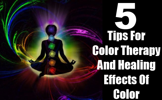Color Therapy And Healing Effects Of Color