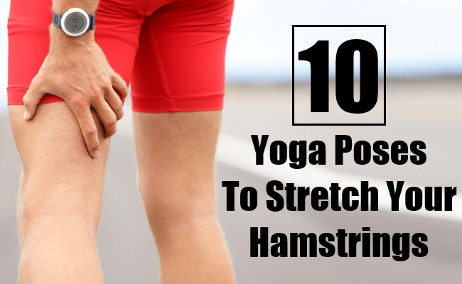 Yoga Poses To Stretch Your Hamstrings