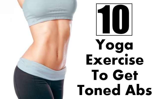Yoga Exercise To Get Toned Abs