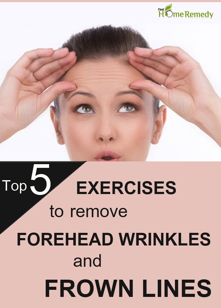 Exercises To Remove Forehead Wrinkles And Frown Lines