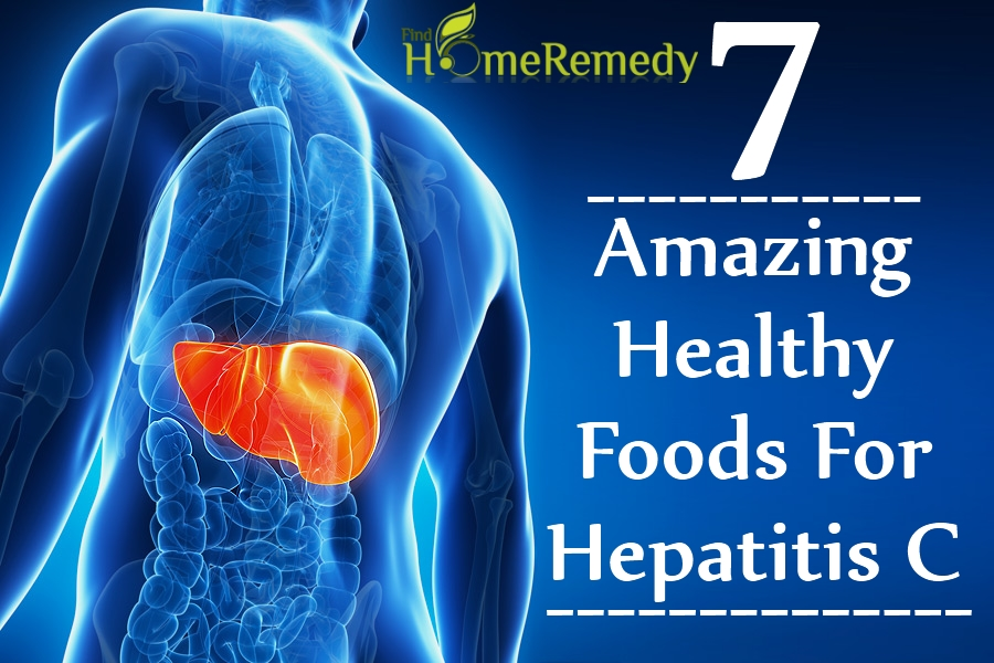 7 Amazing Healthy Foods For Hepatitis C