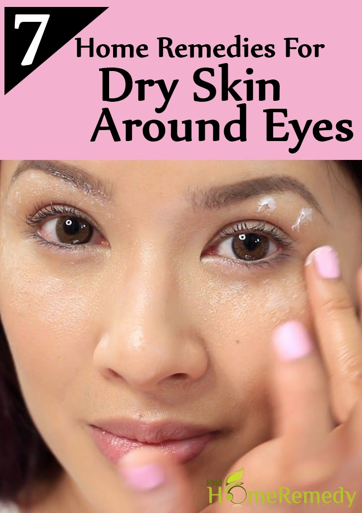 Home Remedies For Dry Skin Around Eyes