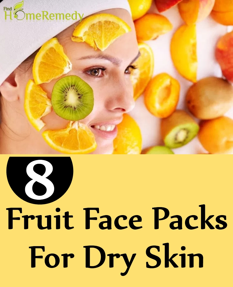 Fruit Face Packs For Dry Skin