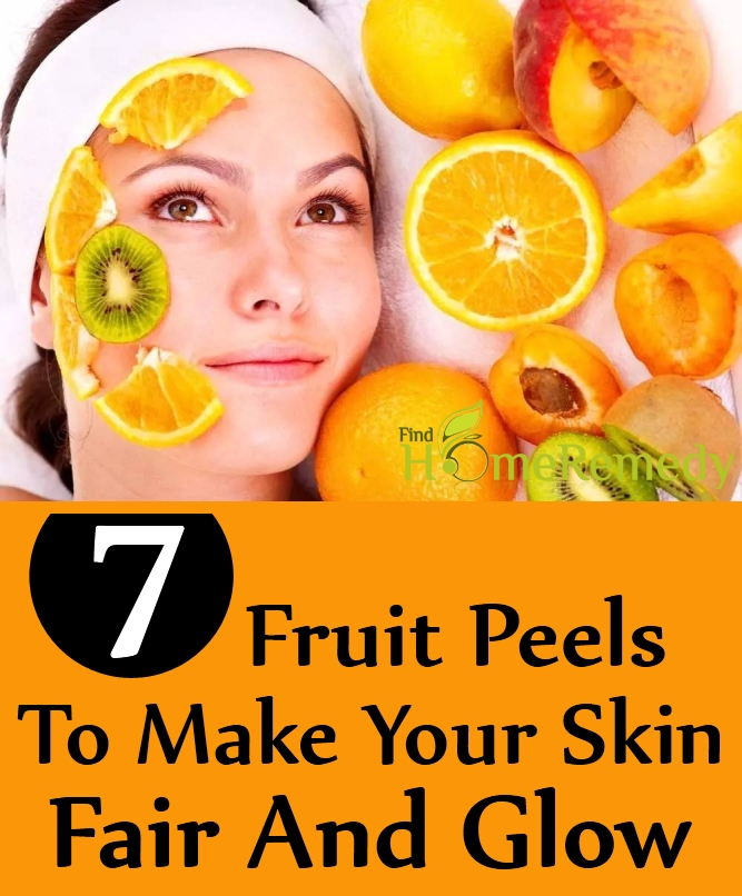 Fruit Peels To Make Your Skin Fair And Glow