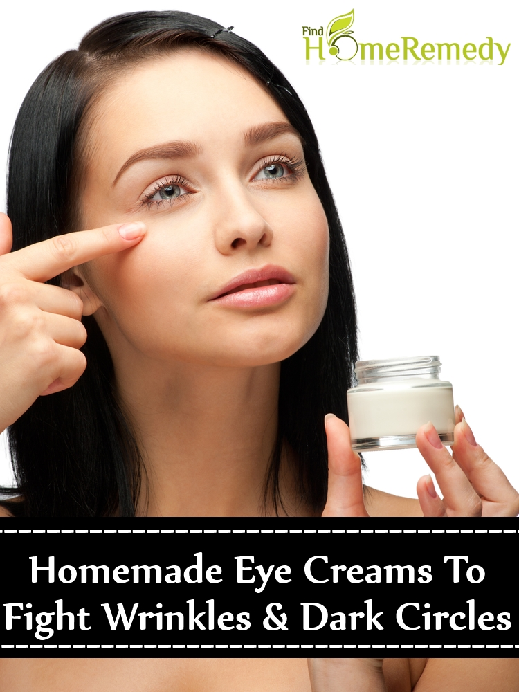 Homemade Eye Creams To Fight Wrinkles And Dark Circles
