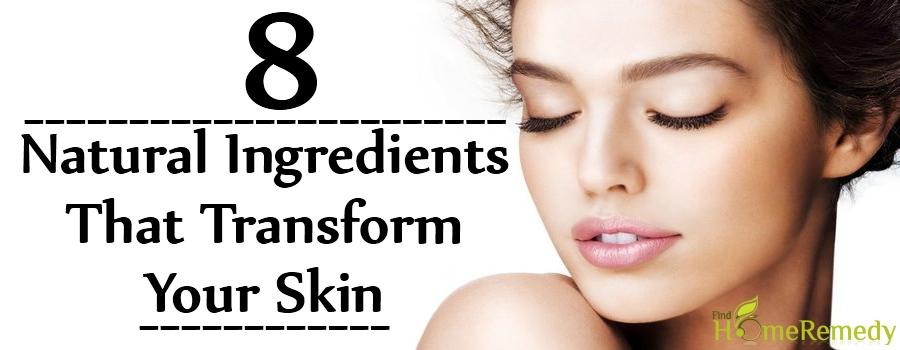 Natural Ingredients That Transform Your Skin