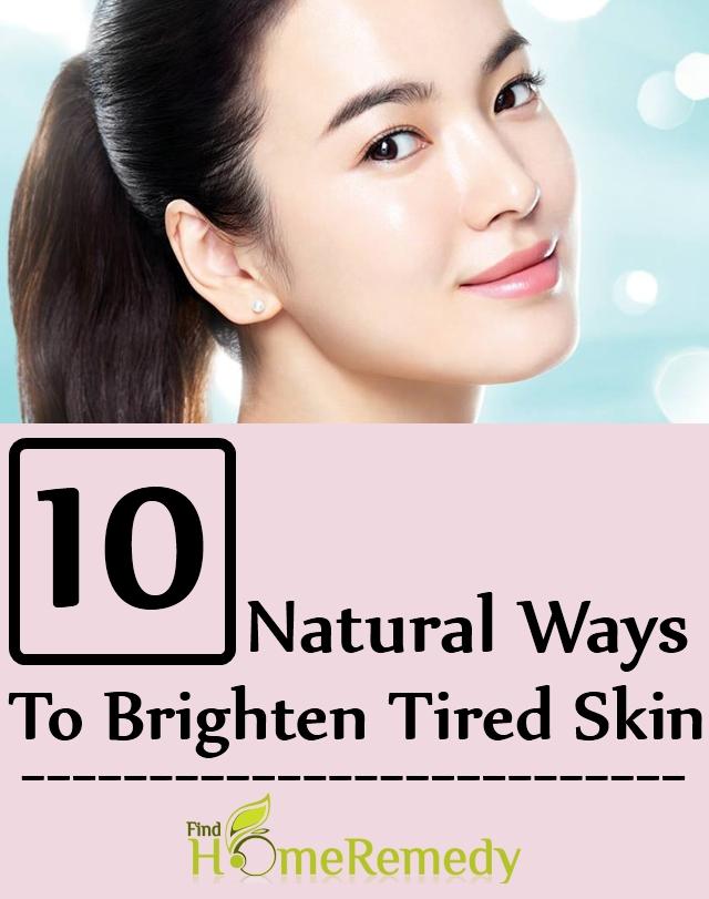 Natural Ways To Brighten Tired Skin