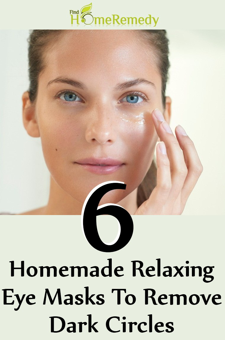 6 Homemade Relaxing Eye Masks To Remove Dark Circles Find